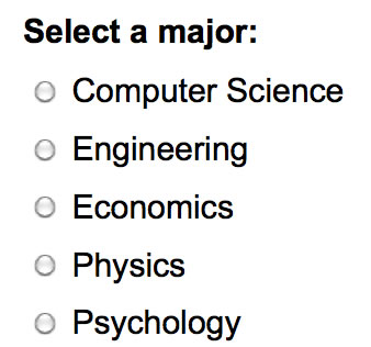 Screen shot of a set of five radio buttons, labeled Computer Science, Engineering, Economics, Physics, and Psychology. The overall prompt is 'Select a major'